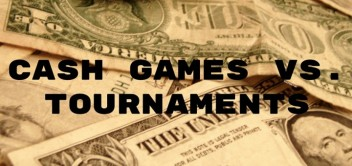 cash vs tourney